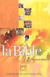La Bible avec notes de références : Segond 21 : l'original avec les mots d'aujourd'hui