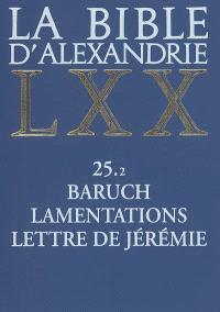 La Bible d'Alexandrie. Volume 25-2, Baruch, Lamentations, Lettre de Jérémie