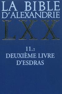 La Bible d'Alexandrie. Volume 11-2, Deuxième livre d'Esdras