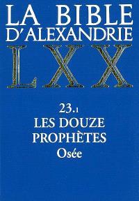 La Bible d'Alexandrie. Volume 23-1, Les Douze prophètes : Osée