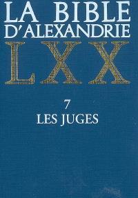 La Bible d'Alexandrie. Volume 7, Les Juges