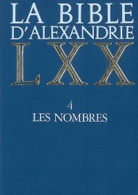 La Bible d'Alexandrie. Volume 4, Les Nombres