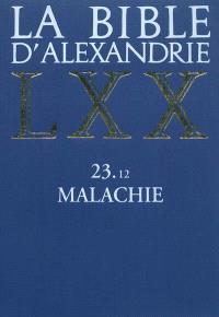 La Bible d'Alexandrie. Volume 23-12, Malachie