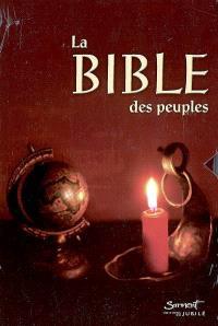 La Bible des peuples : la Bible traduite des textes originaux hébreux et grecs