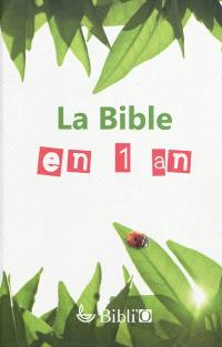 La Bible en 1 an : d'après la traduction de la Bible en français courant