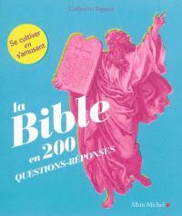 La Bible en 200 questions-réponses