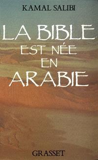 La Bible est née en Arabie