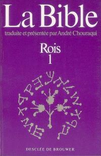 La Bible traduite et présentée par André Chouraqui. Volume 8-1, Rois
