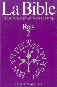 La Bible traduite et présentée par André Chouraqui. Volume 8-2, Rois