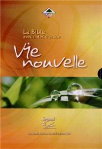 La Bible, avec notes d'étude : Vie nouvelle : Segond 21