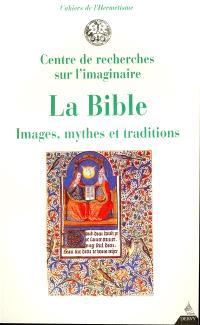 La Bible, images, mythe et tradition : journées d'études du Centre de recherches sur l'imaginaire de Grenoble, octobre 1992