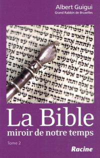 La Bible, miroir de notre temps. Volume 2