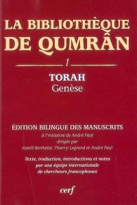La bibliothèque de Qumrân. Volume 1, Torah : Genèse