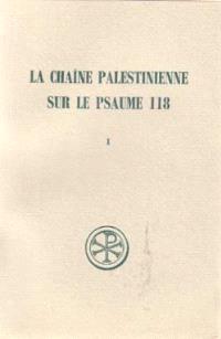 La Chaîne palestinienne sur le psaume 118. Volume 1