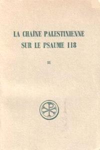 La Chaîne palestinienne sur le psaume 118. Volume 2, Catalogue des fragments, notes index