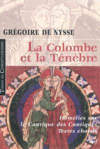 La colombe et la ténèbre : textes choisis des homélies sur le Cantique des cantiques