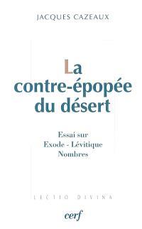 La contre-épopée du désert : l'Exode, le Lévitique, les Nombres