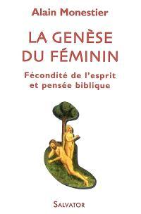 La genèse du féminin : fécondité de l'esprit et pensée biblique