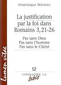 La justification par la foi dans Romains 3, 21-26 : pas sans Dieu, pas sans l'homme, pas sans le Christ