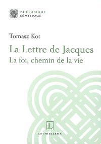 La lettre de Jacques : la foi, chemin de la vie