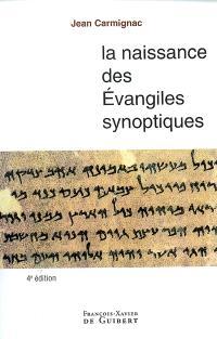 La naissance des Evangiles synoptiques