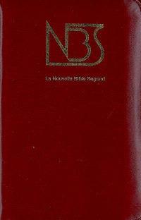La nouvelle Bible Segond : Ancien et Nouveau testament, traduits de l'hébreu et du grec