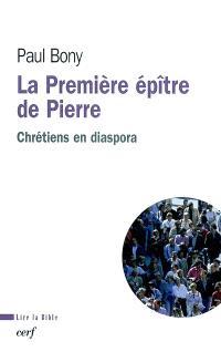 La première épître de Pierre : chrétiens en diaspora