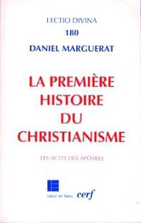 La première histoire du christianisme : les Actes des apôtres