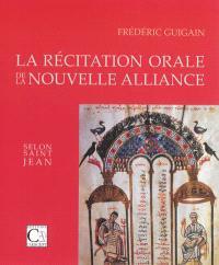 La récitation orale de la Nouvelle Alliance selon saint Jean