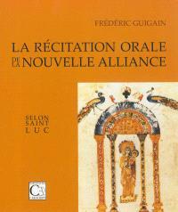La récitation orale de la Nouvelle Alliance selon saint Luc