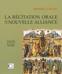 La récitation orale de la Nouvelle Alliance selon saint Marc