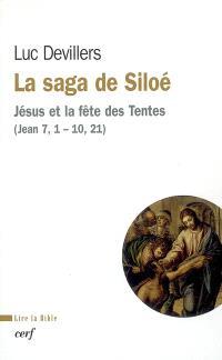 La saga de Siloé : Jésus et la fête des tentes (Jn 7, 1-10, 21)
