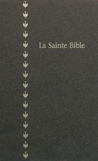 La Sainte Bible : traduite d'après les textes originaux hébreu et grec