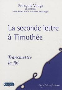La seconde lettre à Timothée : transmettre la foi