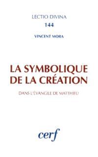 La Symbolique de la création dans l'Evangile de Matthieu