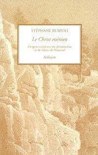 Le Christ essénien : l'origine essénienne du christianisme et du Messie de Nazareth
