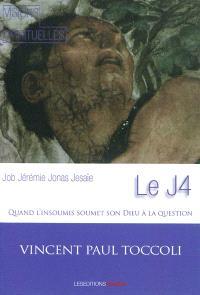 Le J4 : Job, Jérémie, Jonas, Jesaïe : quand l'insoumis soumet son Dieu à la question
