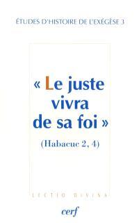 Le juste vivra de sa foi : Habacuc 2, 4