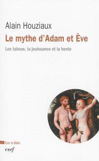 Le mythe d'Adam et Eve : les tabous, la jouissance et la honte