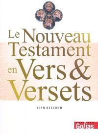 Le Nouveau Testament en vers & versets