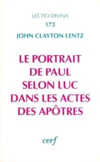 Le portrait de Paul selon Luc dans les actes des apôtres