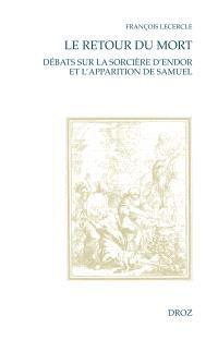 Le retour du mort : débats sur la sorcière d'Endor et l'apparition de Samuel (XVIe-XVIIIe s.)