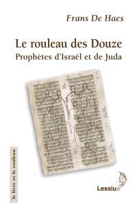 Le rouleau des douze prophètes d'Israël et de Juda