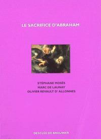 Le sacrifice d'Abraham : la ligature d'Isaac