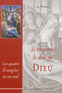 Le saint Evangile de notre seigneur Jésus-Christ ou Les quatre Evangiles en un seul