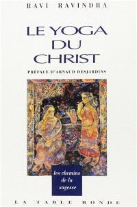 Le Yoga du Christ : dans l'Evangile selon saint Jean