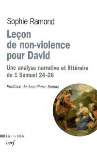 Leçon de non-violence pour David : une analyse narrative et littéraire de 1 Samuel 24-26