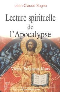 Lecture spirituelle de l'Apocalypse : viens, Seigneur Jésus !