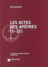 Les Actes des Apôtres, 1-12