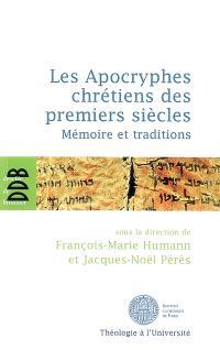 Les apocryphes chrétiens des premiers siècles : mémoire et traditions